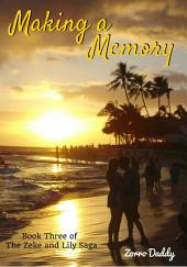 Zeke and Lily (Book Three): Making a Memory