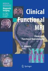 Clinical Functional MRI: Presurgical Functional Neuroimaging
