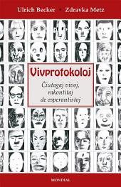 Vivprotokoloj (Ĉiutagaj vivoj, rakontitaj de parolantoj de Esperanto)