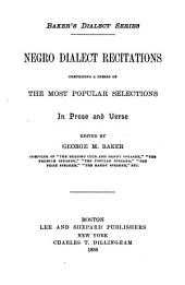 Negro Dialect Recitations: Comprising a Series of the Most Popular Selections in Prose and Verse