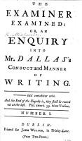 The Examiner Examined Or An Enquiry Into Mr Dallas S Conduct And Manner Of Writing Signed Misopseudes