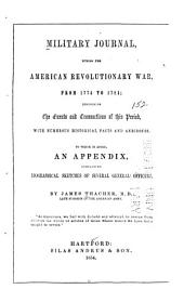 Military Journal, During the American Revolutionary War, from 1775 to 1783: Describing the Events and Transactions of this Period, with Numerous Historical Facts and Anecdotes. To which is Added, an Appendix, Containing Biographical Sketches of Several General Officers