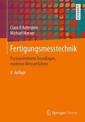 Fertigungsmesstechnik: Praxisorientierte Grundlagen, moderne Messverfahren, Ausgabe 8
