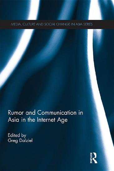 Rumor and Communication in Asia in the Internet Age PDF