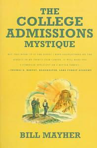The College Admissions Mystique Book
