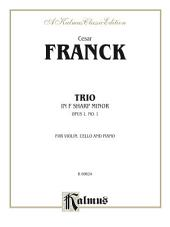 Trio in F-Sharp Minor (Opus 1, No. 1): For Violin, Cello and Piano