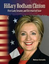 Hillary Rodham Clinton: First Lady, Senator, and Secretary of State: First Lady, Senator, and Secretary of State