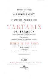 Aventures prodigieuses de Tartarin de Tarascon. Lettres de mon moulin