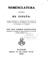 Nomenclatura geográfica de España: análisis gramátical y filosófico de los nombres de pueblos y lugares de la peninsula, con aplicación a la topografía y la historia