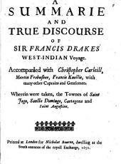 Sir Francis Drake revived: who is or may be a pattern to stirre up all heroicke and active spirits of these times, to benefit their countrey and eternize their names by like noble attempts : Being a summary and true relation of foure severall voyages made by the said Sir Francis Drake to the West-Indies ... His voyage made with Chistopher Carleill, Martin Frobusher, Francis Knollis, and others, Their taking the townes of Saint Jago, Sancto Domingo, Carthagena and Saint Augustine : His last voyage (in which he dyed) being accompanied with Sir John Hawkins, Sir Thomas Baskerfield, Sir Nicholas Clifford, with others : His manner of buriall, Parts 3-4