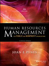 Human Resources Management for Public and Nonprofit Organizations: A Strategic Approach, Edition 4