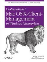 Professionelles Mac OS X Client Management in Windows Netzwerken PDF