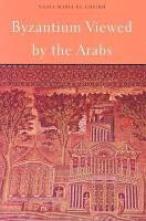 Byzantium Viewed by the Arabs PDF