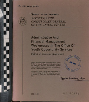 Administrative and financial management weaknesses in the Office of Youth Opportunity Services  District of Columbia Government PDF