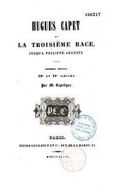 Hugues Capet et la troisième race, jusqu'a Philippe-Auguste