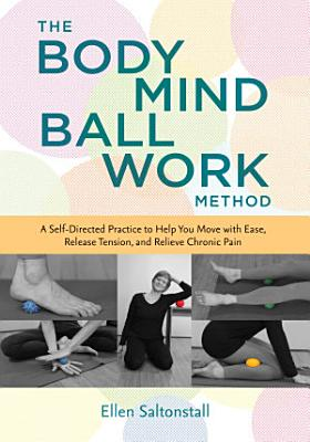 The Bodymind Ballwork Method PDF