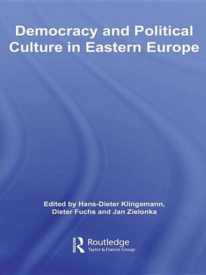 Democracy and Political Culture in Eastern Europe PDF