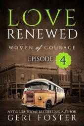 Love Renewed: Episode Four