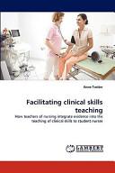 Facilitating Clinical Skills Teaching