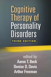 Cognitive Therapy of Personality Disorders  Third Edition PDF
