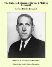 The Collected Stories of Howard Phillips Lovecraft