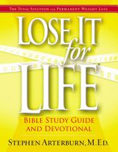 Lose It For Life: Bible Study Guide and Devotional, Volume 2