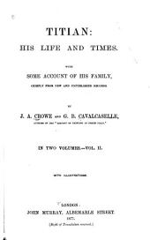 Titian: His Life and Times: With Some Account of His Family, Chiefly from New and Unpublished Records, Volume 2
