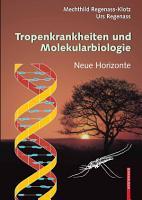 Tropenkrankheiten und Molekularbiologie   Neue Horizonte PDF