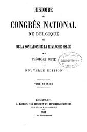 Histoire du congrès national de Belgique ou de la fondation de la monarchie Belge: Volume1