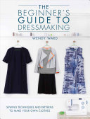 The Beginners Guide to Dressmaking Book