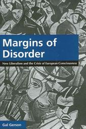 Margins of Disorder: New Liberalism and the Crisis of European Consciousness