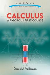 Calculus: A Rigorous First Course