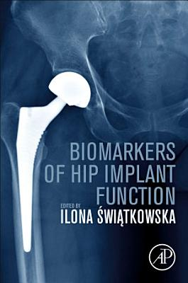 Biomarkers of Hip Implant Function