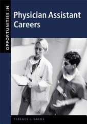 Opportunities in Physician Assistant Careers, Revised Edition: Edition 2