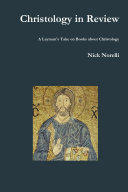 Christology in Review: A Layman's Take on Books about Christology