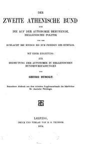Der zweite athenische Bund und die auf der Autonomie beruhende: hellenische Politik von der Schlacht bei Knidos bis zum Frieden des Eubulos