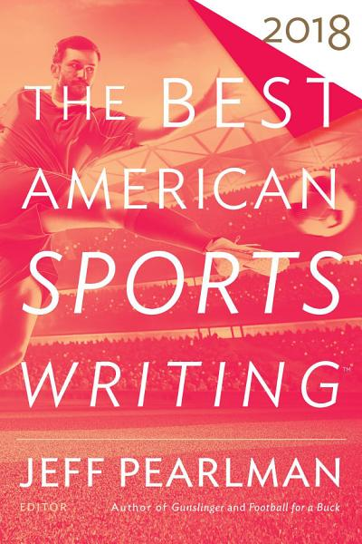 Download The Best American Sports Writing 2018 Book