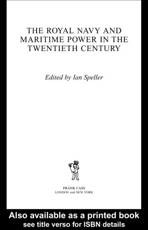 The Royal Navy and Maritime Power in the Twentieth Century
