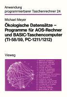 kologische Datens  tze     Programme f  r AOS Rechner und BASIC Taschencomputer  TI 58 59  PC 1211 1212  PDF
