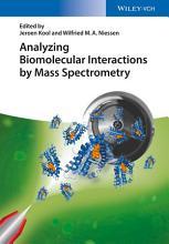 Analyzing Biomolecular Interactions by Mass Spectrometry PDF