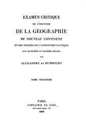 Examen critique de l'histoire de la géographie du nouveau continent: et des progrès de l'astronomie nautique aux 15 me et 16 me siècles