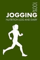 Womens Jogging Sports Nutrition Journal: Daily Womens Jogging Nutrition Log and Diary for Jogger and Coach - Notebook