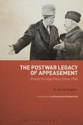 The Postwar Legacy of Appeasement: British Foreign Policy Since 1945
