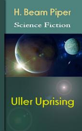 Uller Uprising: Science Fiction Stories