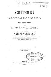 Criterio médico-psicológico para el diagnóstico diferencial de la pasión y la locura: Volumen 1