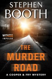 The Murder Road: A Cooper & Fry Mystery