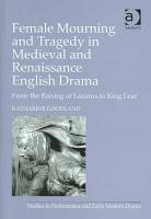 Female Mourning in Medieval and Renaissance English Drama PDF