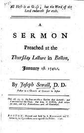 All Flesh is as Grass; but the Word of the Lord endureth for ever. A sermon [on 1 Pet. i. 24, 25] preached ... January 1st, 1740, 1