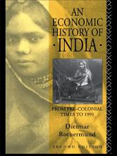 An Economic History of India: Edition 2