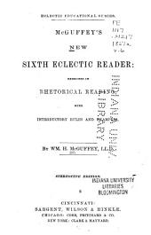 McGuffey's New Eclectic Reader: Exercises in Rhetorical Reading, with Introductory Rules and Examples, Issue 6